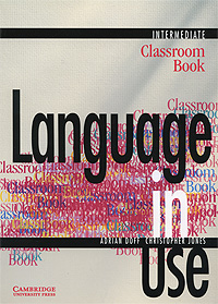 Language in Use Intermediate: Classroom Book