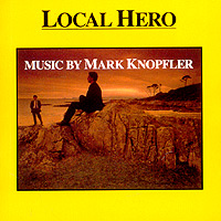 Mark Knopfler. Local Hero. Music By Mark Knopfler