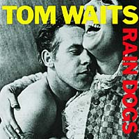 Том Уэйтс Tom Waits. Rain Dogs tom waits tom waits bad as me