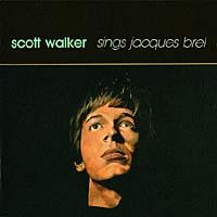 Скотт Уокер Scott Walker. Scott Walker Sings Jacques Brel scott walker scott walker scott 4