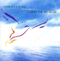 Крис Де Бург Chris De Burgh. Spark To A Flame крис де бург chris de burgh far beyond these castle walls