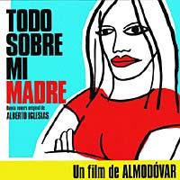 Todo Sobre Mi Madre. Banda Sonora Original de Alberto Iglesias