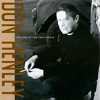 Don Henley. The End Of The Innocence