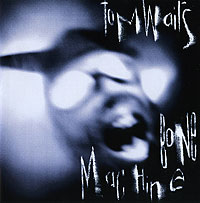 Том Уэйтс Tom Waits. Bone Machine tom waits tom waits bad as me