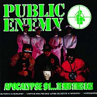 Public Enemy Public Enemy. Apocolypse '91 arch enemy