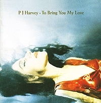 PJ Harvey PJ Harvey. To Bring You My Love greg harvey windows xp for dummies quick reference