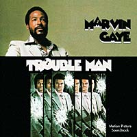 Marvin Gaye. Trouble Man marvin gaye here my dear