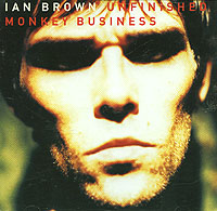 Ian Brown.  Unfinished Monkey Business ООО