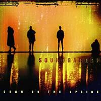 Soundgarden Soundgarden. Down On The Upside upside down cd cdr by rick sampedro level e