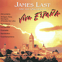 Джеймс Ласт James Last And His Orchestra. Viva Espana джеймс ласт james last 80 greatest hits 3 cd