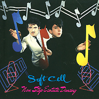 Soft Cell.  Non Stop Ecstatic Dancing Mercury Records Limited,ООО