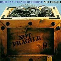 Bachman-Turner Overdrive Bachman Turner Overdrive. Not Fragile bachman turner overdrive bachman turner overdrive not fragile four wheel drive