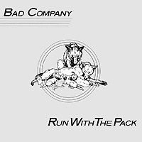 """Bad Company"" Bad Company. Run With The Pack"