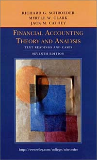 Financial Accounting Theory and Analysis: Text Reading and Cases