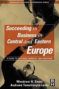 Succeeding in Business in Central and Eastern Europe, A Guide to Cultures, Markets, and Practices tourism development challenges in central and eastern europe