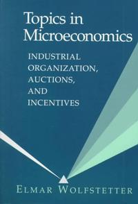 Topics in Microeconomics: Industrial Organization, Auctions and Incentives silent spill – the organization of an industrial crisis