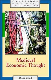 Medieval Economic Thought (Cambridge Medieval Textbooks) economic methodology