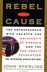 Rebel with a Cause : The Entrepreneur Who Created the University of Phoenix and the For-Profit Revolution in Higher Education peace education at the national university of rwanda