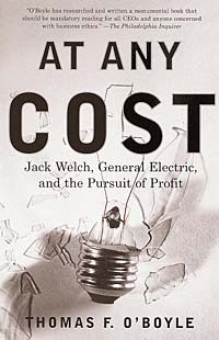 At Any Cost: Jack Welch, General Electric, and the Pursuit of Profit william h welch and the rise of modern medicine
