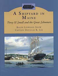Shipyard in Maine: Percy & Small and the Great Schooners small great things