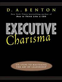 Executive Charisma: Six Steps to Mastering the Art of Leadership john beeson the unwritten rules the six skills you need to get promoted to the executive level