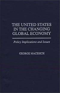 The United States in the Changing Global Economy: Policy Implications and Issues креатин olimp creatine xplode ананас 500 г