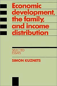 Economic Development, the Family, and Income Distribution: Selected Essays economic methodology