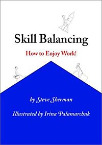 Skill Balancing: How to Enjoy Work! alexander mishkin how to stay young it