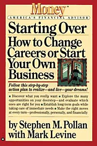 Starting Over : How to Change Your Career or Start Your Own Business (Money: America's Financial Advisor) starting over