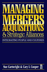 Managing Mergers Acquisitions and Strategic Alliances : Integrating people and cultures ard pieter man de alliances an executive guide to designing successful strategic partnerships