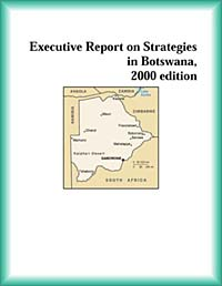 Executive Report on Strategies in Botswana, 2003 edition (Strategic Planning Series)