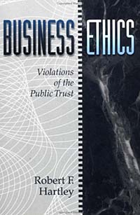 Business Ethics : Violations of the Public Trust the application of global ethics to solve local improprieties