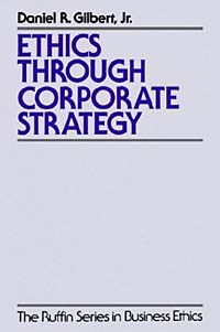 Ethics through Corporate Strategy because of mr terupt