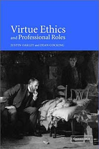 Virtue Ethics and Professional Roles alan mittleman l a short history of jewish ethics conduct and character in the context of covenant