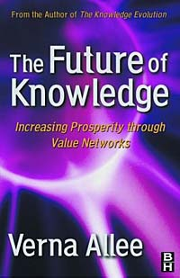 The Future of Knowledge: Increasing Prosperity through Value Networks sim segal corporate value of enterprise risk management the next step in business management