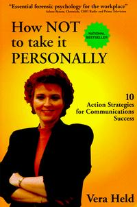 How Not To Take It Personally: 10 Action Strategies for Communications Success