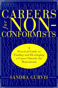 Careers for Nonconformists: A Practical Guide to Finding and Developing a Career Outside the Mainstream