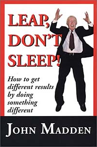 """Leap, Don't Sleep!"" How To Get Different Results By Doing Something Different"