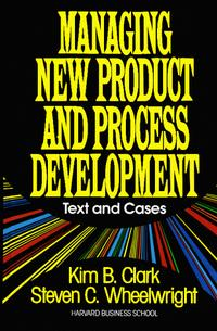 Managing New Product and Process Development: Text and Cases professional services text and cases