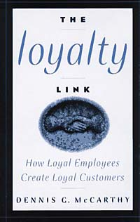 The Loyalty Link : How Loyal Employees Create Loyal Customers kelly mcdonald crafting the customer experience for people not like you how to delight and engage the customers your competitors don t understand