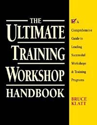 The Ultimate Training Workshop Handbook: A Comprehensive Guide to Leading Successful Workshops and Training Programs william lederer a the completelandlord com ultimate property management handbook
