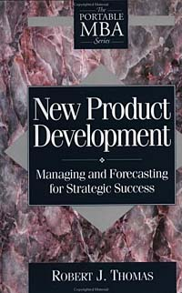 New Product Development: Managing and Forecasting for Strategic Success charles chase w demand driven forecasting a structured approach to forecasting