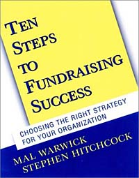 Ten Steps to Fundraising Success: Choosing the Right Strategy for Your Organization (With CD-ROM)