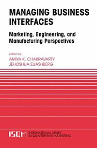 Managing Business Interfaces. Marketing, Engineering, and Manufacturing Perspectives