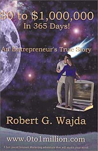 $0 to $1,000,000 in 365 Days!: An Entrepreneur's True Story
