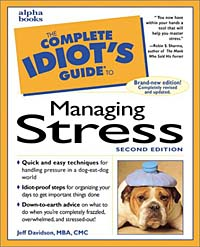 The Complete Idiot's Guide to Managing Stress (2nd Edition) the complete idiot s guide to a healthy relationship 2nd edition