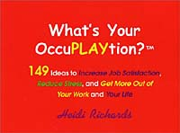 What's Your OccuPLAYtion? 149 Ideas to Increase Job Satisfaction, Reduce Stress and Get More Out of Your Work and Your Life sadiq sagheer job stress role conflict work life balance impacts on sales personnel
