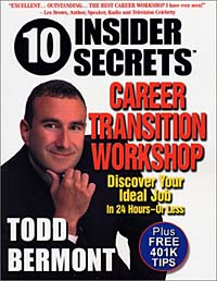 10 Insider Secrets(TM) Career Transition Workshop: Discover Your Ideal Job In 24 Hours - Or Less!