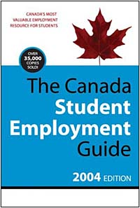 The Canada Student Employment Guide, 2004 Edition hannell across canada – resources