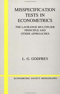 Misspecification Tests in Econometrics: The Lagrange Multiplier Principle and Other Approaches (Econometric Society Monographs, 16)